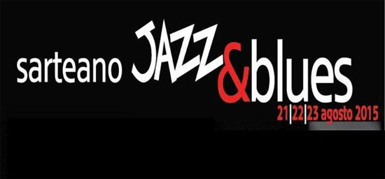 Sarteano Jazz & Blues 2015 - 21, 22 e 23 agosto 2015